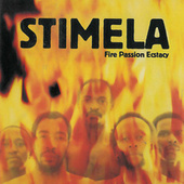 Play & Download Fire Passion and Ecstacy by Stimela | Napster