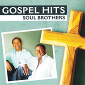 Play & Download Gospel Hits by The Soul Brothers | Napster
