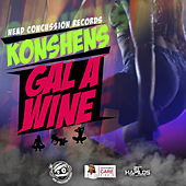 Play & Download Gal A Wine - Single by Konshens | Napster