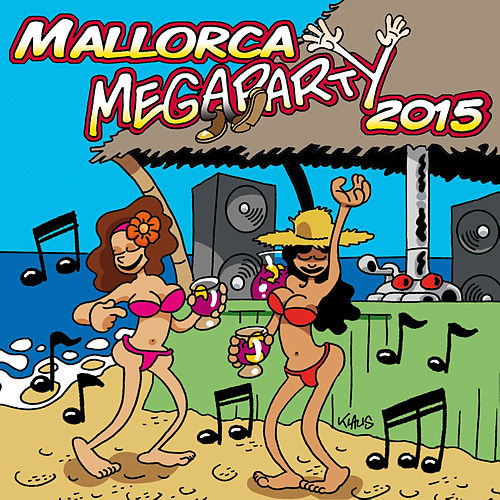Play & Download Mallorca Megaparty 2015 by Party Hits | Napster
