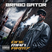 One Man Army by Brabo Gator