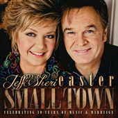 Small Town by Jeff and Sheri Easter