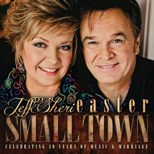 Play & Download Small Town by Jeff and Sheri Easter | Napster