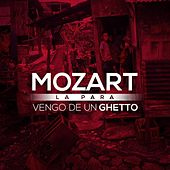 Play & Download Vengo De Un Ghetto by Mozart La Para | Napster