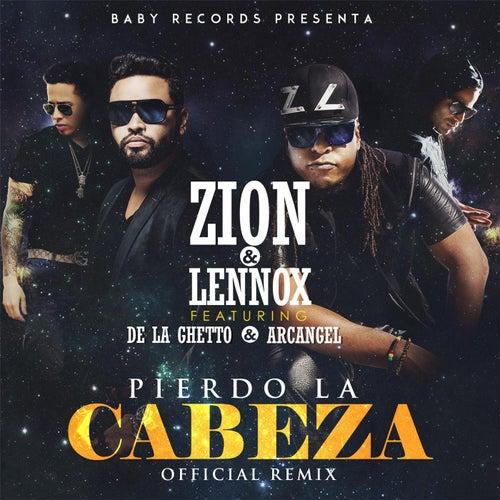 Play & Download Pierdo la Cabeza (Remix) [feat. Arcangel & De la Ghetto] by Zion | Napster
