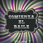 Play & Download Comienza el Baile, Vol. 7 by Various Artists | Napster
