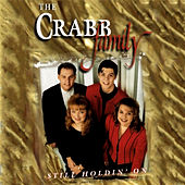 Play & Download Still Holdin On by The Crabb Family | Napster