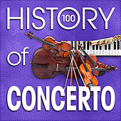 The History of Concerto (100 Famous Songs) by Various Artists