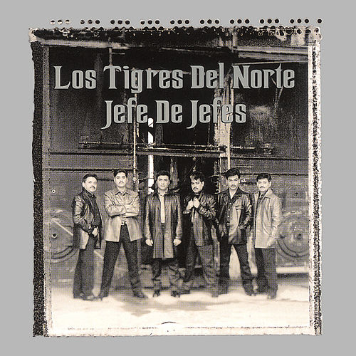 Play & Download Jefe de Jefes by Los Tigres del Norte | Napster