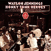 Play & Download Honky Tonk Heroes by Waylon Jennings | Napster
