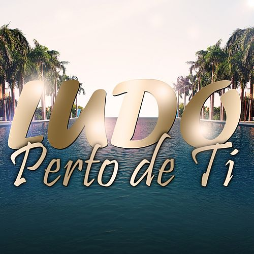 Play & Download Perto De Ti by Ludo | Napster