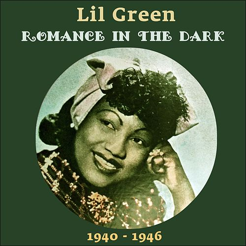 Romance In The Dark (Original Recordings 1940  - 1944) by Lil Green
