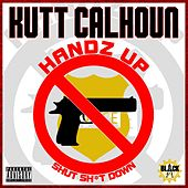 Play & Download Handz Up - Single by Kutt Calhoun | Napster