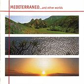 Mediterraneo...And Other Worlds by Francisco Orsini