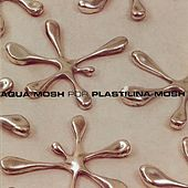 Aquamosh by Plastilina Mosh