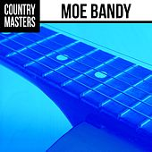 Country Masters: Moe Bandy by Moe Bandy
