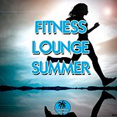 Fitness Lounge Summer by Various Artists
