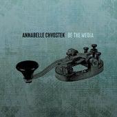 Be the Media by Annabelle Chvostek