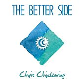 The Better Side by Chris Chickering