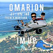 Play & Download I'm Up (feat. Kid Ink & French Montana) by Omarion | Napster