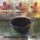 Play & Download Ancient China: Music of the Chinese Dynasties by Various Artists | Napster