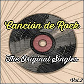Canción de Rock, The Original Singles Vol. 2 by Various Artists