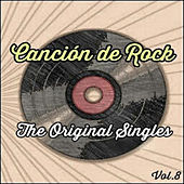 Play & Download Canción de Rock, The Original Singles Vol. 8 by Various Artists | Napster