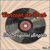 Play & Download Canción de Rock, The Original Singles Vol. 3 by Various Artists | Napster