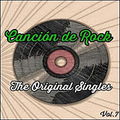 Play & Download Canción de Rock, The Original Singles Vol. 7 by Various Artists | Napster