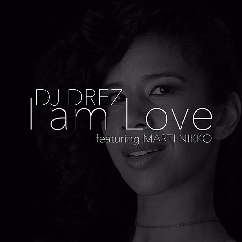 Play & Download I Am Love by DJ Drez | Napster
