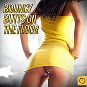 Bouncy Butts on the Floor by Various Artists