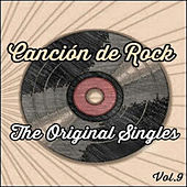 Canción de Rock, The Original Singles Vol. 9 by Various Artists