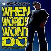 Play & Download When Words Won't Do by Mr. P Chill   Napster