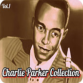 Charlie Parker Collection, Vol. 1 by Charlie Parker