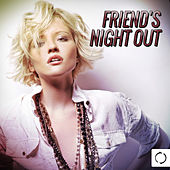 Friend's Night Out by Various Artists