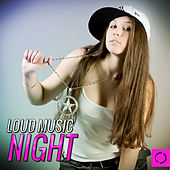 Loud Music Night by Various Artists