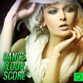 Dance Floor Score by Various Artists