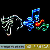 Play & Download Clásicos de Siempre, Vol. 5 Baladas by Various Artists | Napster