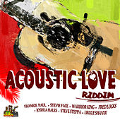 Play & Download Acoustic Love Riddim by Various Artists | Napster