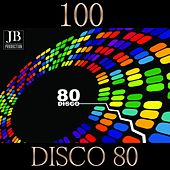 Play & Download 100 Disco 80 by Various Artists | Napster