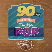 90'lar En İyi Türkçe Pop, Vol. 1 by Various Artists