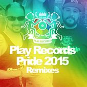 Play Records Pride 2015 Remixes - Single by Various Artists