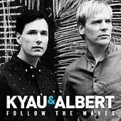 Play & Download Follow the Waves by Kyau & Albert | Napster