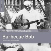Rough Guide To Barbecue Bob by Barbecue Bob