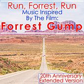 Play & Download Run, Forrest, Run: Music Inspired by the Film: Forrest Gump (20th Anniversary Extended Edition) by Various Artists | Napster