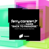 Play & Download Back to Paradise (Matt & Chuck Remix) by Ferry Corsten | Napster