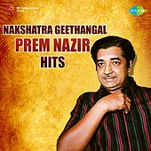 Play & Download Nakshatra Geethangal: Prem Nazir Hits by Various Artists | Napster