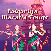 Play & Download Lokpriya Marathi Songs by Bela Shende | Napster