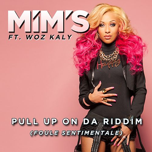 Play & Download Pull up on da Riddim (Foule sentimentale) (Radio Edit) by Mims | Napster