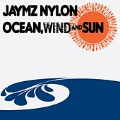 Play & Download Ocean, Wind & Sun by Jaymz Nylon | Napster